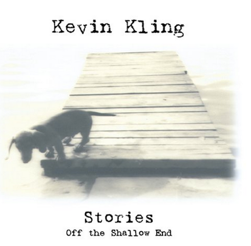 Kevin Kling - Stories Off The Shallow End